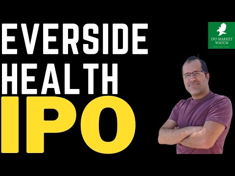 IPO Review Everside Health Group EVSD Stock Going Public, Initial Public Offerings