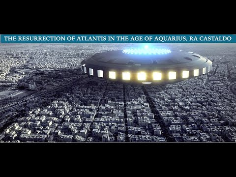 The Resurrection of Atlantis in the Age of Aquarius, Ra Castaldo