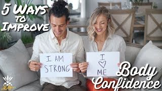 5 Ways To Improve Self-Confidence + Develop A Positive Body Image: Kitchen Confidential Ep. 4