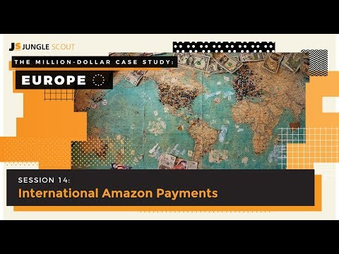 Jungle Scout's Million Dollar Case Study - Session #14 International Amazon Payments