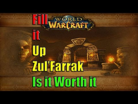 FILL IT UP - Zul'farrak - Is it Worth it (World of Warcraft Gold Farming)