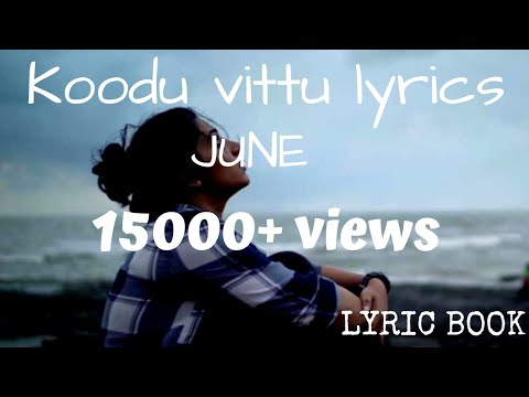 Koodu Vittu June Lyric Video Song|June Malayalam Movie|ifthi|Bindu Anirudhan|Friday Film House |