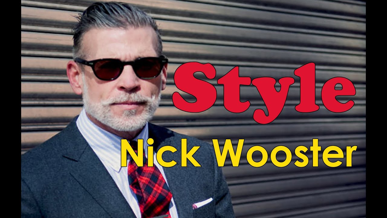 Nick Wooster Style Nick Wooster Fashion Cool Styles Looks - YouTube