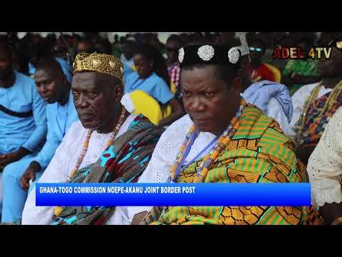 GHANA, TOGO COMMISSION NOEPE-AKANU JOINT BORDER POST_AKM