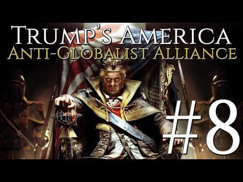 [8] Hearts of Iron IV - Trump's America - Anti-Globalist Alliance!