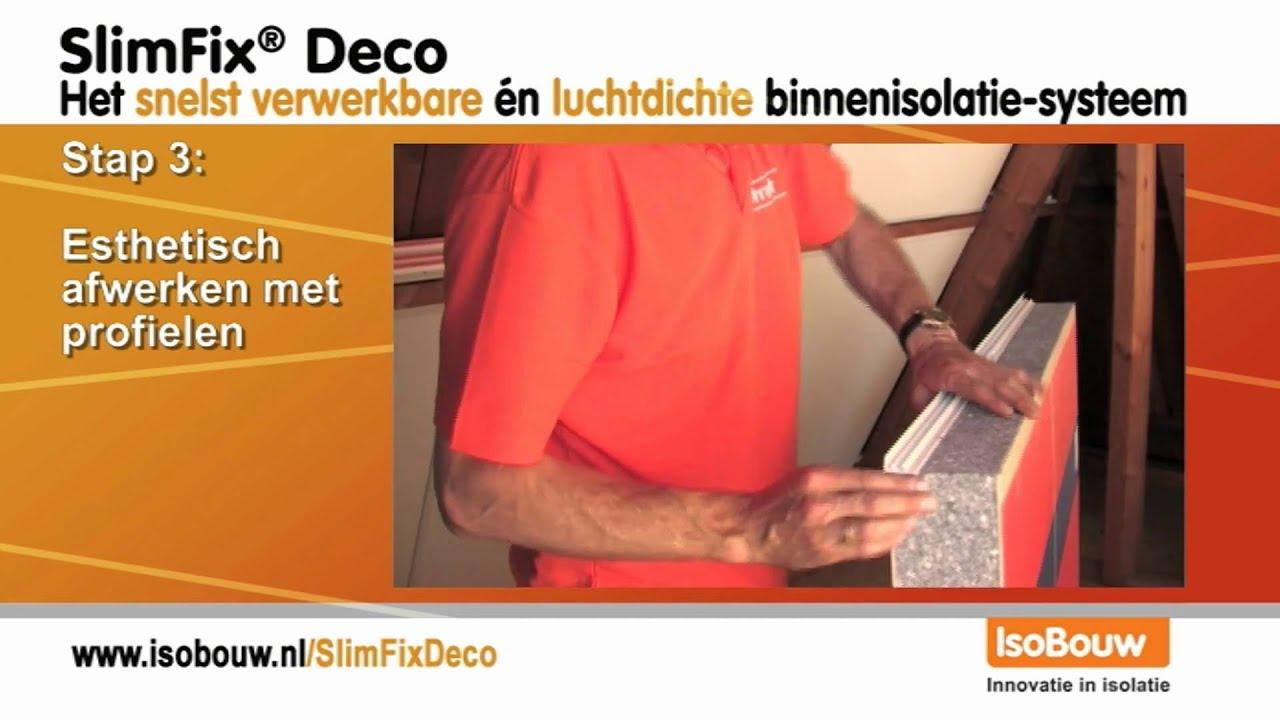Slimfix deco slimfix deco isolatiesysteem youtube - Binnen deco ...