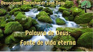 Palavra de Deus: Fonte de vida eterna //  Amanhecer com Deus  // Igreja Presbiteriana Floresta - GV