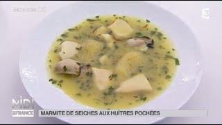 RECETTE : Marmite de seiches aux huîtres pochées