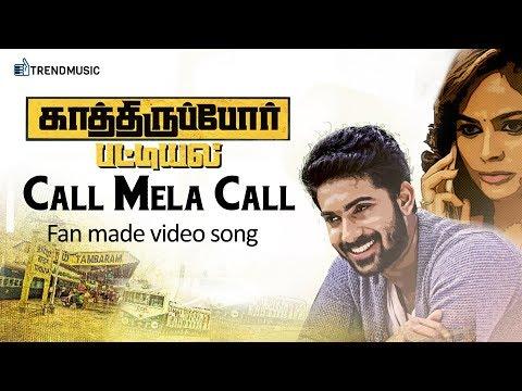 Call Mela Call Video Song | Fan Made | Kathiruppor Pattiyal Tamil Movie Songs | Sean Roldan