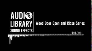 Wood Door Open and Close Series - Sound Effect
