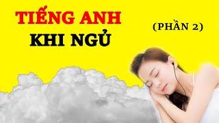 Tiếng Anh Khi Ngủ Phần 2 - Học 500 Cụm Từ Tiếng Anh Thông Dụng Nhất Không Cần Nỗ Lực