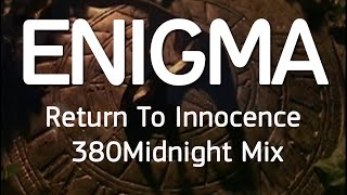 Εnigma - Return To Innocence 380 Midnight Mix The video