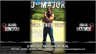 D Major - Real Know Real [Street of Gold Riddim] June 2013