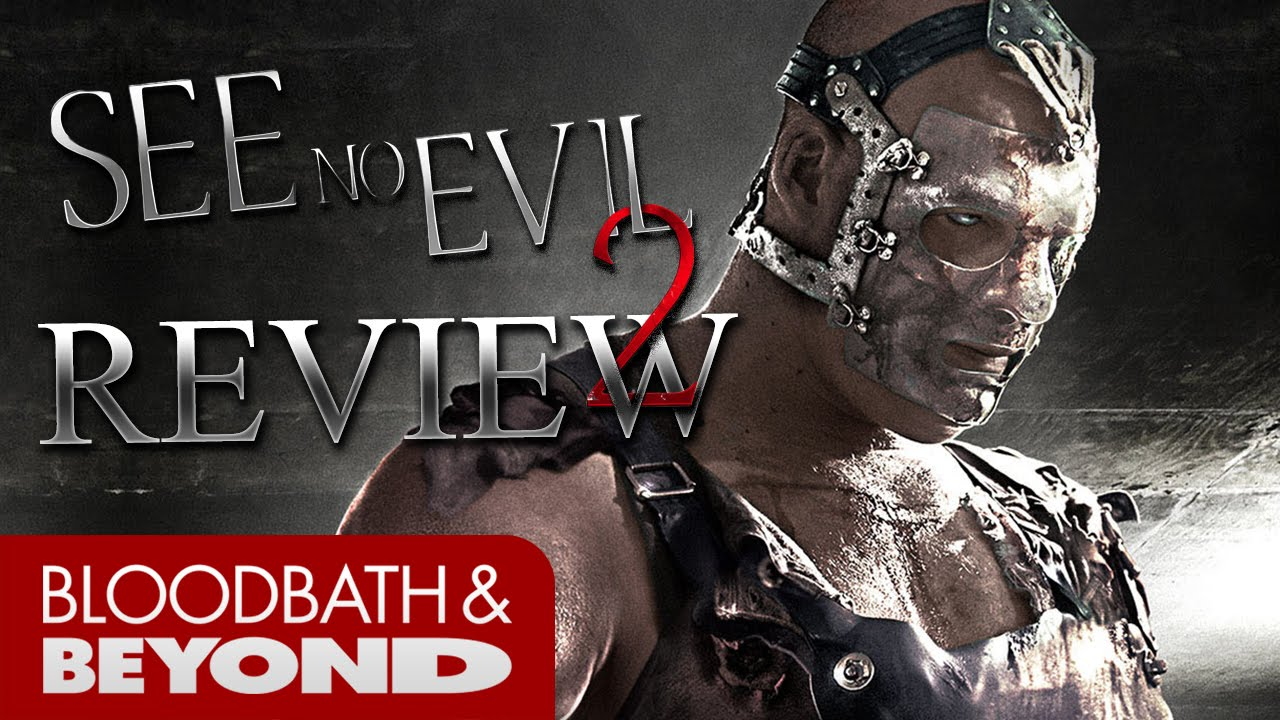 see no evil review See no evil 2 (2014) - as campy as see no evil 1, if not more, the sequel is yet further proof that being a successful wrestler doesn't mean that you will be a successful actor (as if hulk.