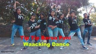 Tip Tip barsa pani Hip Hop mix waacking dance
