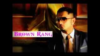 Honey Sing Brown Rang (with Download Link)