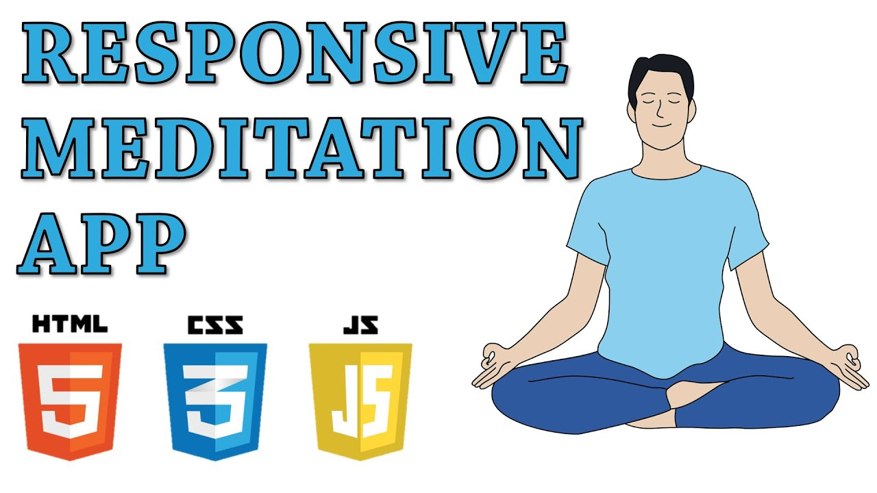 Build a Responsive Meditation App With HTML, CSS and JavaScript   PART 1