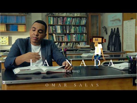 La Nada (El Big Bang) | Omar Salas