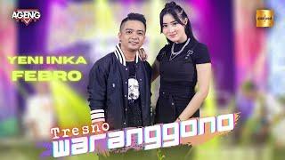 Yeni Inka ft Febro bersama Ageng Music - Tresno Waranggono (Official Live Music)