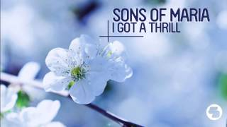 Sons Of Maria - I Got A Thrill (Radio Edit)