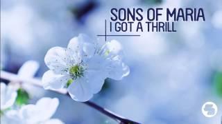 Sons Of Maria - I Got A Thrill (Radio Edit)