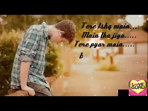 Tere Ishq Me Main Tha Jiya Gaya Song / Heart Touching / Love Song / Ft. Love Guru Broken.