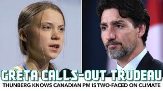 Greta Thunberg Calls-Out Trudeau For Being Two-Faced On Climate