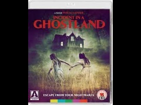 Download INCIDENT IN A GHOSTLAND(2018) arrow bluray review