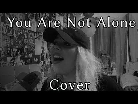 You Are Not Alone (Cover)
