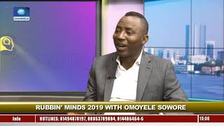 You Actually Dont Need Money To Win Election In Nigeria - Sowore Pt3 Rubbin Minds