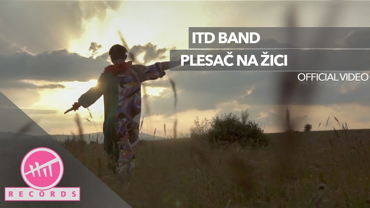 ITD band - Plesač na žici (OFFICIAL VIDEO)