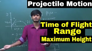 Projectile Motion | Lecture-2 | Time of Flight, Maximum Height, Range | For IIT/NEET | By - KP Sir