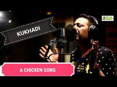 KUKHADI - A Chicken Song by Rakesh Bhardwaj