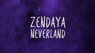 Repeat youtube video Zendaya 'Neverland' Lyric Video