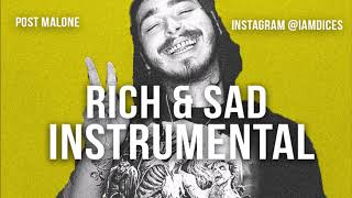 Post Malone Rich & Sad Instrumental Prod. by Dices *FREE DL*