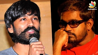 Dhanush disappointed for Selvaragavan