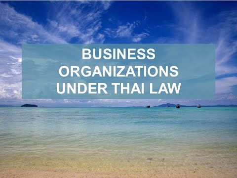 BUSINESS ORGANIZATIONS IN THAILAND: SOLE OWNERSHIP, PARTNERSHIP AND COMPANY