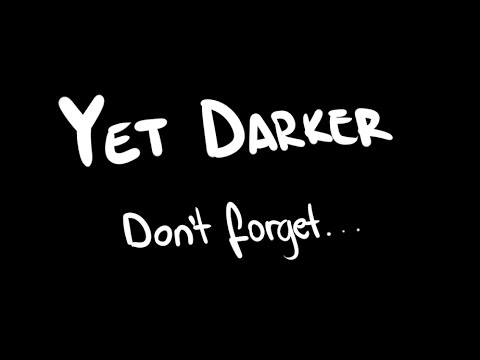 don't forget... | Yet Darker Easter Egg (Now Public)