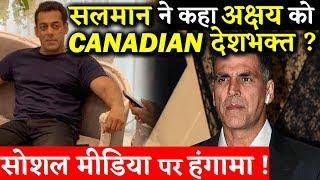 Salman Khan Called Akshay Kumar A Canadian Deshbhakt? People Making Fun Of This on SM
