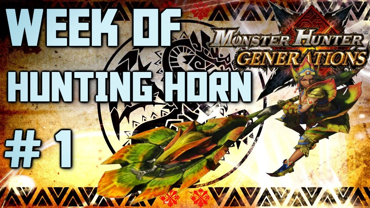 Monster Hunter Generations Week Of Hunting Horn Part 1 Toot