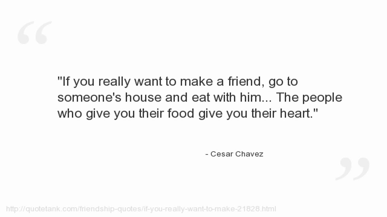 Quotes About Food And Friendship Cesar Chavez Quotes  Youtube