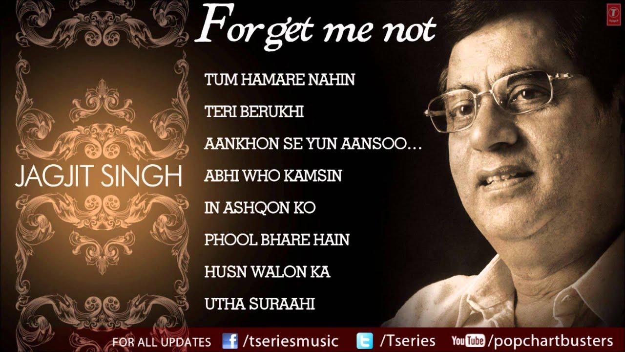 Forget Me Not Ghazals Jukebox - Jagjit Singh - The King Of ...