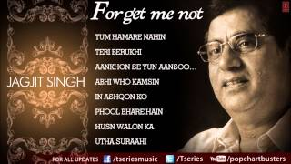 Forget Me Not Ghazals Jukebox - Jagjit Singh - The King Of Ghazals