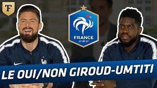 Le Oui/Non avec Giroud et Umtiti (Equipe de France)