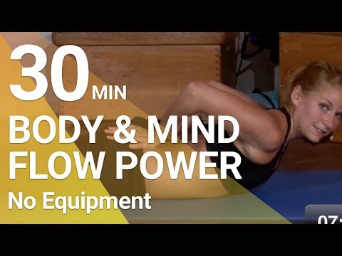 FULL WORKOUT - Body & Mind - Flow Workout 7 - Power I 30 Min.