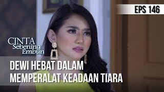 CINTA SEBENING EMBUN - Dewi hebat dalam Memperalat keadaan Tiara [14 AGUSTUS 2019]