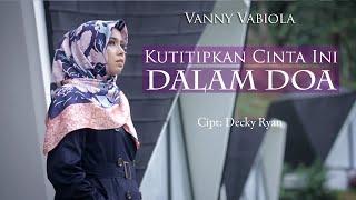 VANNY VABIOLA - KUTITIPKAN CINTA INI DALAM DOA (OFFICIAL MUSIC VIDEO)