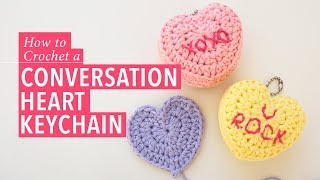 How to Crochet a Heart, and Make a Conversation Heart Keychain