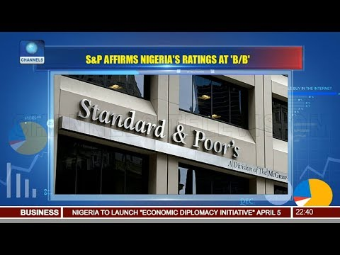 S&P Affirms Nigeria's Ratings At 'B/B' 170318 Pt.3 |News@10|