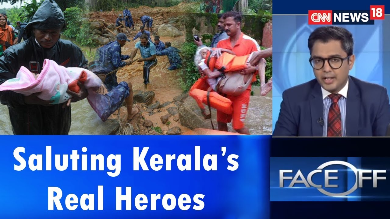 Saluting Kerala's Real Heroes | Face Off | CNN News18